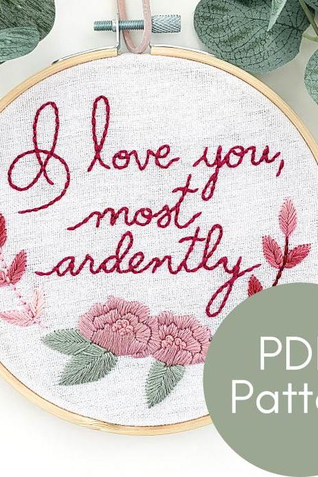 I Love You, Most Ardently Pride and Prejudice Quote | Hand Embroidery Pattern | Valentine's Embroidery | Love Embroidery | Modern Embroidery